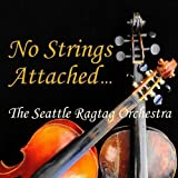 No Strings Attached by Seattle Ragtag Orchestra (2012-08-21)