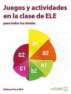 Juegos y actividades en la clase de ELE (Técnicas de clase)