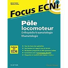 Pôle locomoteur : orthopédie/traumatologie - rhumatologie: Apprendre et raisonner pour les ECNi (French Edition)