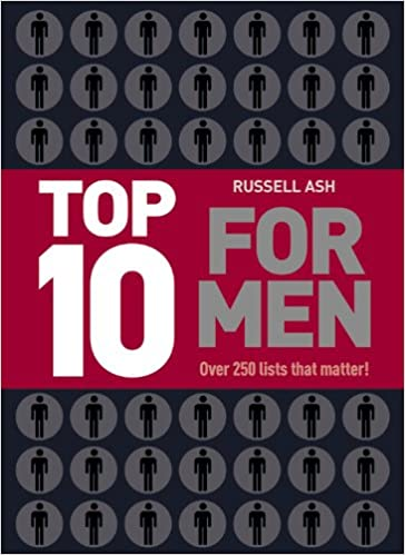 Top 10 for Men: Over 250 Lists That Matter!