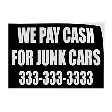 Highest Paying For Junk Cars >> Amazon Com Decal Sticker Multiple Sizes We Pay Cash For