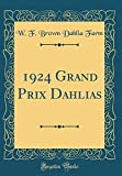 Amazon / Forgotten Books: Grand Prix Dahlias Classic Reprint (W F Brown Dahlia Farm)