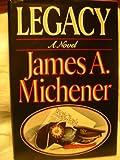 Legacy, James A. Michener, 0394564324