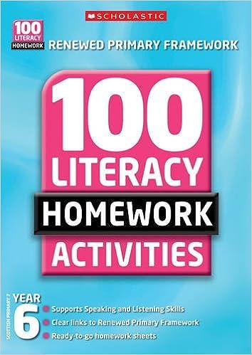 100 Literacy Homework Activities: Year 6 (100 Literacy ...