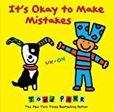 Todd Parr's bestselling books have reminded kids to embrace differences, to be thankful, to love one another, and to be themselves. It's Okay to Make Mistakes embraces life's happy accidents, the mistakes and mess-ups that can lead to self discovery....