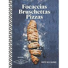 FOCCACIAS BRUCHETTAS PIZZAS