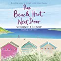The Beach Hut next Door Hörbuch von Veronica Henry Gesprochen von: Julia Franklin