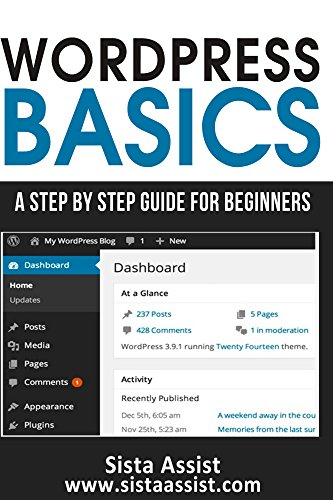 WordPress Basics: A Step By Step Guide For Beginners (Sista Assist Affiliate Basics) Pdf