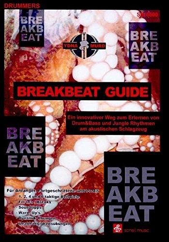 Breakbeat Guide: Ein innovativer Weg/ Drum&Bass/ Jungle