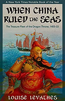 a review of the book when china ruled the seas by levathes In fact, louise levathes, author of when china ruled the seas: the  a review  for the new york times book review that questioned the.
