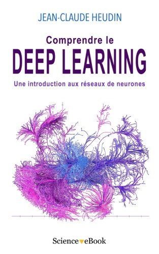 comprendre le deep learning: une introduction aux réseaux de neurones french edition
