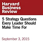 5 Strategy Questions Every Leader Should Make Time For | Freek Vermeulen
