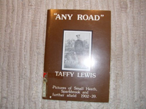 Any road: Pictures of Small Heath, Sparkbrook, and further afield, 1902-39