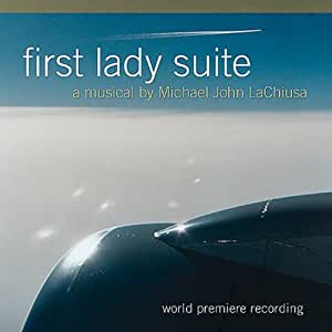First Lady Suite - A Musical (Premiere Recording)