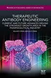 img - for Therapeutic Antibody Engineering: Current and Future Advances Driving the Strongest Growth Area in the Pharmaceutical Industry (Woodhead Publishing Series in Biomedicine) book / textbook / text book