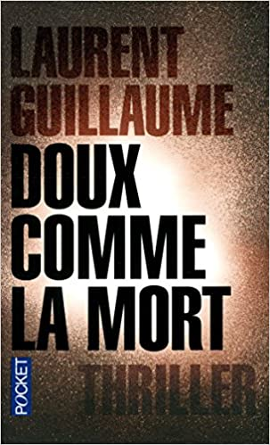 Doux comme la mort de Laurent Guillaume 51xHW261HPL._SX301_BO1,204,203,200_
