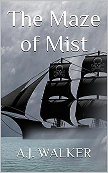 The Maze of Mist by [Walker, A.J.]