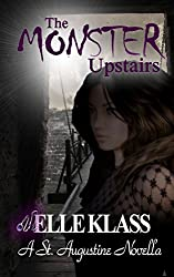The Monster Upstairs: A St. Augustine Novella (The Bloodseekers Book 2)