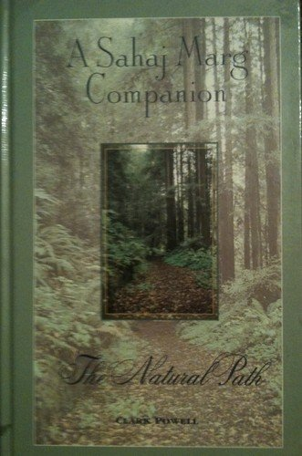 A Sahaj Marg Companion: The Natural Path (Clarks Chandra)