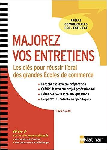 Amazon.fr - Majorez vos entretiens - Les clés pour réussir l oral des grandes  Écoles de commerce - Olivier Jaoui - Livres 185aa23f5b81