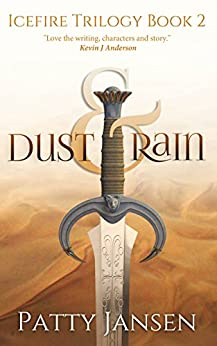 Dust & Rain (Icefire Trilogy Book 2) by [Jansen, Patty]