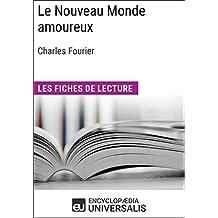 Le Nouveau Monde amoureux de Charles Fourier: Les Fiches de lecture d'Universalis (French Edition)