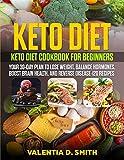 Keto Diet: Keto Diet Cookbook for Beginners: Your