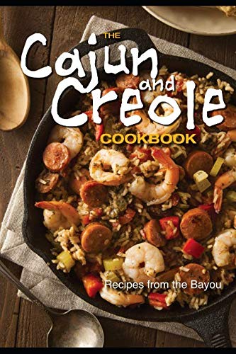 The Cajun and Creole Cookbook: Recipes from the Bayou by SAVOUR PRESS