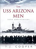 The USS Arizona Men: 75th Anniversary