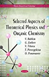 Selected Aspects of Theoretical Physics and Organic Chemistry, , 1617286842