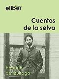 Cuentos de la selva (Clásicos de la literatura universal)