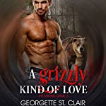 A Grizzly Kind of Love | Georgette St. Clair