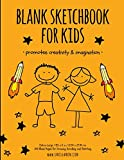 Blank Sketchbook for Kids: Promotes Creativity and Imagination (Draw and Sketch)