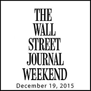 Weekend Journal 12-19-2015 Newspaper / Magazine