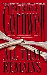 All That Remains: Scarpetta 3 (Kay Scarpetta series)