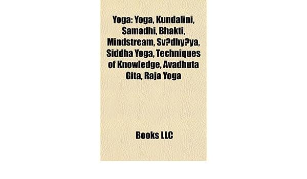 Yoga: Soul, Kundalini, Samadhi, Bhakti, Mindstream ...
