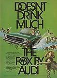 1974 Audi Fox: Doesn't Drink Much, Audi Print Ad
