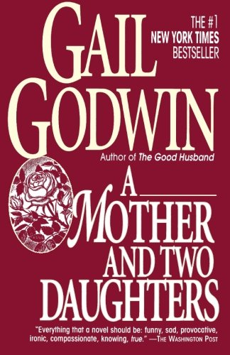 A Mother And Two Daughters by Gail Godwin