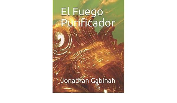 El Fuego Purificador: Amazon.es: Gabinah, Jonathan: Libros