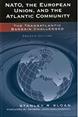 NATO, the European Union, and the Atlantic Community: The Transatlantic Bargain Challenged Kindle Edition
