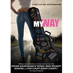 MY WAY - A Kick Ass Girl Rockumentary comes to DVD November 4th from MVD Entertainment Group