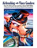 Airbrushing with Vince Goodeve: How to Airbrush 2 and 4 Wheel Hot Rods