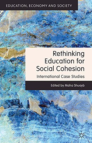 Download Rethinking Education for Social Cohesion: International Case Studies (Education, Economy and Society) Pdf
