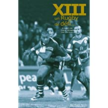 Rugby à XIII, un Rugby de Défi (French Edition)