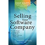 Selling Your Software Company: An Insider's Guide to Achieving Strategic Value