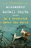 La's Orchestra Saves the World, Alexander McCall Smith, 030747304X