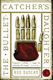 The Bullet-Catcher's Daughter (The Fall of the Gas-Lit Empire Book 1)