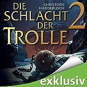 Die Schlacht der Trolle 2 | Christoph Hardebusch
