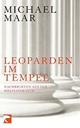 Leoparden im Tempel: Nachrichten aus der Weltliteratur