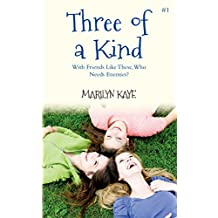 With Friends Like These, Who Needs Enemies (Three of a Kind Book 1)